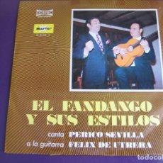 Discos de vinilo: EL FANDANGO Y SUS ESTILOS LP MARFER - PERICO SEVILLA + FELIX UTRERA - FLAMENCO. Lote 151946242
