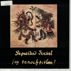 Discos de vinilo: SEGURIDAD SOCIAL - AY TENOCHTITLAN (SINGLE ESPAÑOL, GASA 1991). Lote 151953966