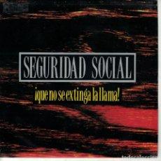 Discos de vinilo: SEGURIDAD SOCIAL - QUE NO SE EXTINGA LA LLAMA (SINGLE ESPAÑOL, GASA 1992). Lote 151954094