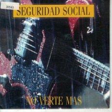 Discos de vinilo: SEGURIDAD SOCIAL - NO VERTE MAS (SINGLE ESPAÑOL, GASA 1991). Lote 151954326