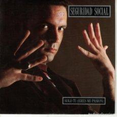 Discos de vinilo: SEGURIDAD SOCIAL - SOLO TU (ERES MI PASION) (SINGLE ESPAÑOL, GASA 1991). Lote 151954942