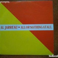 Discos de vinilo: AL JARREAU - ALL OR NOTHING AT ALL (SG) 1988 PROMO !!!!!. Lote 151963914