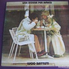 Discos de vinilo: LUCIO BATTISTI LP RCA 1978 EDICION ORIGINAL - UNA DONNA PER AMICO - ITALIA POP . Lote 151966858