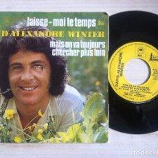Discos de vinilo: DAVID ALEXANDRE WINTER - LAISSE-MOI LE TEMPS / MAIS ON VA TOUJOURS CHERCHER PLUS LOIN - SINGLE 1973. Lote 151991086