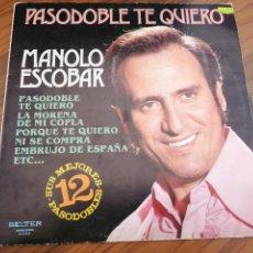 Discos de vinilo: MANOLO ESCOBAR. PASODOBLE TE QUIERO. VINILO Y CARPETA BUEN ESTADO. Lote 151991802