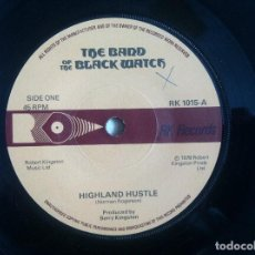 Discos de vinilo: THE BAND OF THE BLACK WATCH - HIGHLAND HUSTLE / HACKLE RED - SINGLE 1978 - RK RECORDS. Lote 151993454