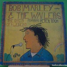 Discos de vinilo: LP BOB MARLEY & THE WAILERS - THE BIRTH OF A LEGEND. Lote 152009854