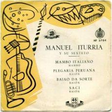Discos de vinilo: MANUEL ITURRIA Y SU SEXTETO – MAMBO ITALIANO - DISQUES FESTIVAL/HISPAVOX HF 3704. Lote 152012662