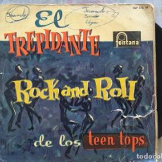 Discos de vinilo: 7 EP-LOS TEEN TOPS-EL TREPIDANTE ROCK AND ROLL. Lote 152032218