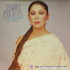 Discos de vinilo: ISABEL PANTOJA – SE ME ENAMORA EL ALMA - LP SPAIN 1989. Lote 152044194