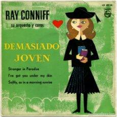Discos de vinilo: RAY CONNIFF SU ORQUESTA Y COROS – DEMASIADO JOVEN - EP SPAIN 1960 - PHILIPS 429 899 BE - BORT. Lote 152047710
