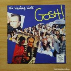 Discos de vinilo: GOSH - THE WISHING WELL - MAXI. Lote 152110938