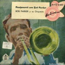 Discos de vinilo: BOB PARKER (POUTPORRIT) EP 1959. Lote 152112074