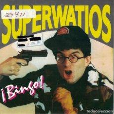 Discos de vinilo: SUPERWATIOS - BINGO / ATASCO (SINGLE ESPAÑOL, FONOMUSIC 1991). Lote 152115850