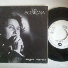 Discos de vinilo: TONI SUBIRANA - ALEGRE TRISTEZA / BALADA PARA MI HERMAN - SINGLE 1991 - LOS LABIOS DE EVA. Lote 152120458