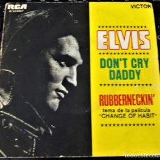 Discos de vinilo: ELVIS PRESLEY - DON'T CRY DADDY - SINGLE 1969 ESPAÑA -. Lote 152149866