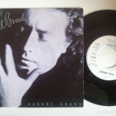 Discos de vinilo: PAUL BRADY - NOBODY KNOWS / TROUBLE ROUND - SINGLE ALEMAN 1991 - FONTANA. Lote 152167278