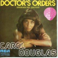 Discos de vinilo: CAROL DOUGLAS / ORDENES DEL DOCTOR / BABY DON'T LET THUS GOOD LOVE DIE (SINGLE 1974). Lote 152172158