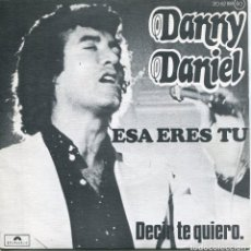 Discos de vinilo: DANNY DANIEL / ESA ERES TU / DECIR TE QUIERO (SINGLE 1976). Lote 152173238
