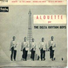 Discos de vinilo: THE DELTA RYTHM BOYS / ALOUETTE + 3 (EP FRANCES). Lote 152173434