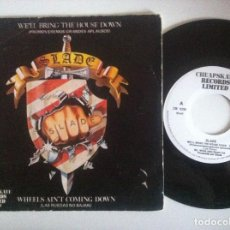 Discos de vinilo: SLADE - WE´LL BRING THE HOUSE / WHEELS AIN´T COMING DOWN - SINGLE 1980 - CHEAPSKATE. Lote 152174430