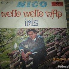 Discos de vinilo: NICO - WELLO WELLO WAP SINGLE ORIGINAL ESPAÑOL - POLYDOR RECORDS 1969 - MONOAURAL - DIFICIL Y RARO . Lote 152176214