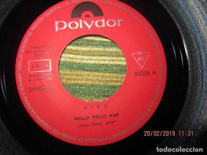 Discos de vinilo: NICO - WELLO WELLO WAP SINGLE ORIGINAL ESPAÑOL - POLYDOR RECORDS 1969 - MONOAURAL - DIFICIL Y RARO - Foto 6 - 152176214