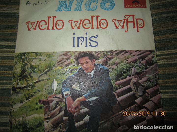 Discos de vinilo: NICO - WELLO WELLO WAP SINGLE ORIGINAL ESPAÑOL - POLYDOR RECORDS 1969 - MONOAURAL - DIFICIL Y RARO - Foto 7 - 152176214