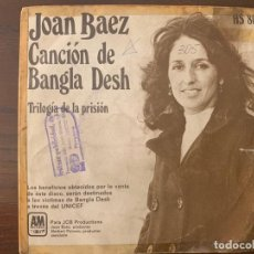 Discos de vinilo: JOAN BAEZ – CANCIÓN DE BANGLA DESH SELLO: A&M RECORDS – HS 808, HISPAVOX – HS 808 FORMATO: VINYL . Lote 152176826