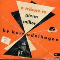 Discos de vinilo: KURT EDELHAGEN (TRIBUTO A GLENN MILLER) EP 1959. Lote 152179134