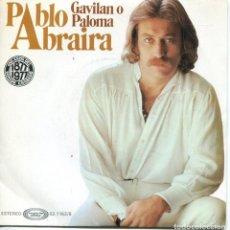 Discos de vinilo: PABLO ABRAIRA / GAVILAN O PALOMA / 30 DE FEBRERO (SINGLE 1977). Lote 152182386
