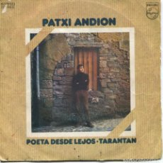 Disques de vinyle: PATXI ANDION / POETA DESDE LEJOS / TARANTAN (SINGLE 1972). Lote 152182770