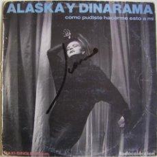 Discos de vinilo: ALASKA Y DINARAMA-COMO PUDISTE HACERME ESTO A MI, HISPAVOX-(49) 549 138. Lote 152185370