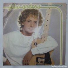 Discos de vinilo: SINGLE / JULIO ANDREU / CARAMELO DE MENTA / YA NO MAS / MOVIEPLAY 02.1422/9 / 1979. Lote 152191738