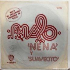 Discos de vinilo: MALO - NENA / SUAVECITO SG PROMO ED. ESPAÑOLA 1972. Lote 152198222