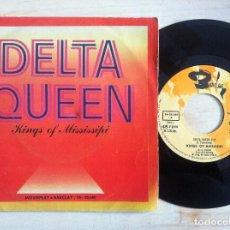 Discos de vinilo: KINGS OF MISSISSIPI - DELTA QUEEN / ONCE BITTEN, TWICE SHY - SINGLE 1972 - BARCLAY. Lote 152199774