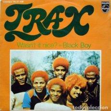 Discos de vinilo: TRAX – WASN'T IT NICE? / BLACK BOY SELLO: PHILIPS – 61 21 108 FORMATO: VINYL, 7 , 45 RPM . Lote 152206606