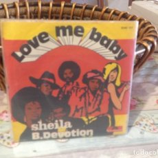 Discos de vinilo: SHEILA B. DEVOTION - LOVE ME BABY / SINGLE DE OCASIÓN. Lote 152223270