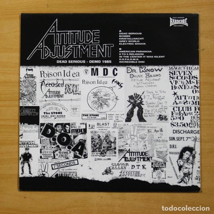 Discos de vinilo: ATTITUDE ADJUSTMENT - DEAD SERIOUS DEMO 1985 - LP - Foto 2 - 152253169