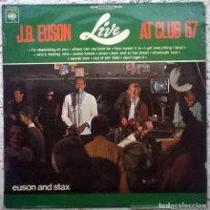 Discos de vinilo: EUSON AND STAX. J.B. EUSON LIVE AT CLUB 67. CBS – S 52466, HOLLAND 1967 LP. Lote 152265058