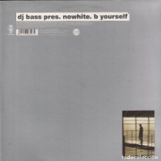 Discos de vinilo: DJ BASS PRES. NOWHITE. B YOURSELF - LP MAXISINGLE DE 2001 ,RF-2457. Lote 152268882