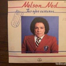 Discos de vinilo: NELSON NED – TUS OJOS CASTAÑOS SELLO: GAMMA – 45-2013, HISPAVOX – 45-2013 (SN) FORMATO: VINYL. Lote 152336314