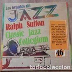 Discos de vinilo: RALPH SUTTON (2) & CLASSIC JAZZ COLLEGIUM - LOS GRANDES DEL JAZZ 46 (LP) LABEL:SARPE CAT#: GJ-46 . Lote 152339158