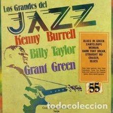Discos de vinilo: KENNY BURRELL, BILLY TAYLOR, GRANT GREEN - LOS GRANDES DEL JAZZ 55 (LP, COMP) LABEL:SARPE CAT#: GJ-. Lote 152339702