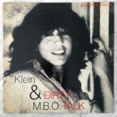 Discos de vinilo: MAXI-SINGLE - KLEIN & M.B.O. - DIRTY TALK - BABY RECORDS - 1982 (ITALO-DISCO). Lote 152345838