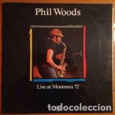 Discos de vinilo: PHIL WOODS - LIVE AT MONTREUX 72 (LP, ALBUM) LABEL:VERVE RECORDS CAT#: 424 549-1 . Lote 152349374