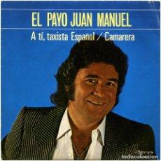 Discos de vinilo: EL PAYO JUAN MANUEL – A TÍ, TAXISTA ESPAÑOL - SG SPAIN 1984 - OLYMPO S-163. Lote 152350782