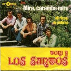 Discos de vinilo: TONI Y LOS SANTOS - MIRA, CARAMBA MIRA - SG GERMANY - ARONDA SI-AS 5.062. Lote 152351502