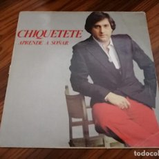 Discos de vinilo: CHIQUETETE. APRENDE A SOÑAR. VINILO Y CARPETA EN BUEN ESTADO. Lote 152369070