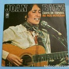 Discos de vinilo: JOAN BAEZ (SINGLE 1977) NO NOS MOVERAN (EN ESPAÑOL). Lote 152370954